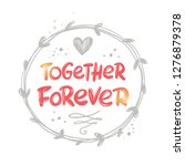 together forever. hand drawn...   Shutterstock .eps vector #1276879378