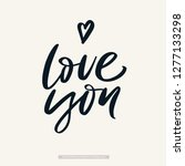hand drawn lettering about love.... | Shutterstock .eps vector #1277133298