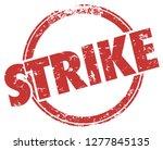 strike hit stop work stamp word ... | Shutterstock . vector #1277845135