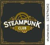steampunk club golden logo... | Shutterstock .eps vector #1278796342