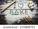 still life with bread  flour... | Shutterstock . vector #1278808792
