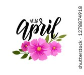 hello april text. hand... | Shutterstock .eps vector #1278874918