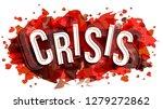 crisis word  vector creative... | Shutterstock .eps vector #1279272862
