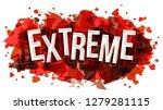 extreme word  vector creative...   Shutterstock .eps vector #1279281115