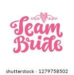 team bride vector lettering... | Shutterstock .eps vector #1279758502