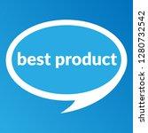 best product   speech bubble...