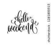 hello weekend   hand lettering... | Shutterstock .eps vector #1281800515