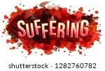 the word suffering  vector... | Shutterstock .eps vector #1282760782