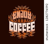 hand drawn lettering of coffee... | Shutterstock .eps vector #1282776592