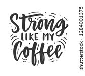 strong like my coffee. hand... | Shutterstock .eps vector #1284001375