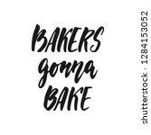 bakers gonna bake   hand drawn... | Shutterstock .eps vector #1284153052