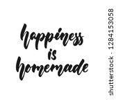 happiness is homemade   hand... | Shutterstock .eps vector #1284153058