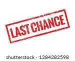 last chance grunge stamp red... | Shutterstock .eps vector #1284282598