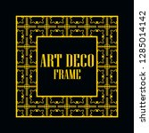 art deco vintage border frame.... | Shutterstock .eps vector #1285014142