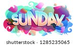 the word sunday. colorful day... | Shutterstock .eps vector #1285235065