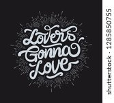 lovers gonna love poster sign... | Shutterstock .eps vector #1285850755