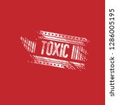 grunge label with toxic text... | Shutterstock .eps vector #1286005195