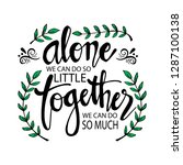 alone we can do so little... | Shutterstock .eps vector #1287100138