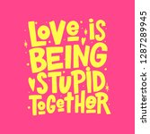 love is being stupid together... | Shutterstock .eps vector #1287289945