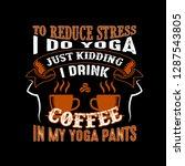 to reduce stress i do yoga ...   Shutterstock .eps vector #1287543805