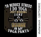 to reduce stress i do yoga ...   Shutterstock .eps vector #1287543832