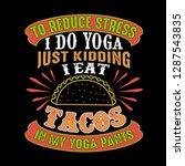 to reduce stress i do yoga ... | Shutterstock .eps vector #1287543835