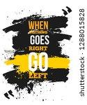 when nothing goes right go left ... | Shutterstock .eps vector #1288015828
