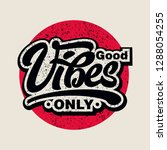 good vibes only text slogan... | Shutterstock .eps vector #1288054255