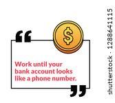work until your bank account... | Shutterstock .eps vector #1288641115