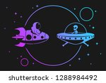 astronaut in space with ufo... | Shutterstock .eps vector #1288984492