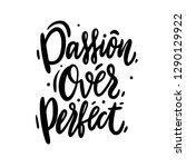 passion over perfect word hand...   Shutterstock .eps vector #1290129922
