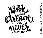 work hard dream big never give... | Shutterstock .eps vector #1290131275