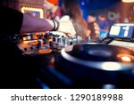 dj console at the nightclub.... | Shutterstock . vector #1290189988