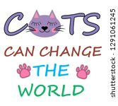cat can change the world vector ... | Shutterstock .eps vector #1291061245