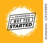remember why you started.... | Shutterstock .eps vector #1291293892
