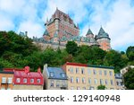 Chateau Frontenac In The Day...