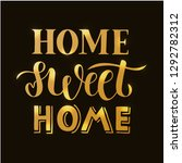 home sweet home   hand drawn... | Shutterstock .eps vector #1292782312