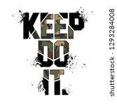 keep do it camouflage slogan ... | Shutterstock .eps vector #1293284008