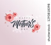 happy mother's day handwritten... | Shutterstock .eps vector #1293818398