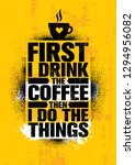 first i drink the coffee then i ... | Shutterstock .eps vector #1294956082