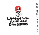woman who read are dangerous.... | Shutterstock .eps vector #1296419758