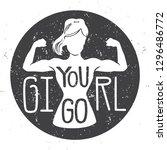 you go  girl. motivational... | Shutterstock .eps vector #1296486772