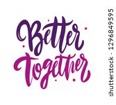 better together hand drawn... | Shutterstock .eps vector #1296849595