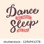 dance all day  sleep all night...   Shutterstock .eps vector #1296941278
