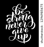 be strong never give up ... | Shutterstock .eps vector #1296985675