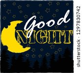 good night and sweet dreams... | Shutterstock .eps vector #1297830742