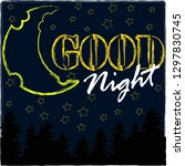 good night and sweet dreams... | Shutterstock .eps vector #1297830745