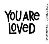 you are loved   modern brush... | Shutterstock .eps vector #1298275612