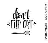 do not flip out hand drawn... | Shutterstock .eps vector #1299736975