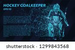 hockey goalkeeper. glowing dots ... | Shutterstock .eps vector #1299843568